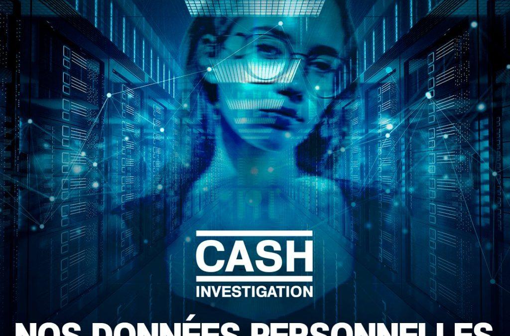 Cash Investigation: Nos données valent de l'or !